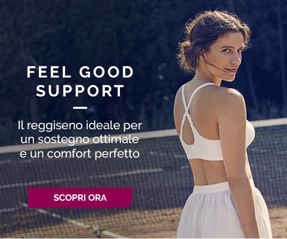 Feel Good Support - Il reggiseno ideale per un sostegno ottimale e un comfort perfetto