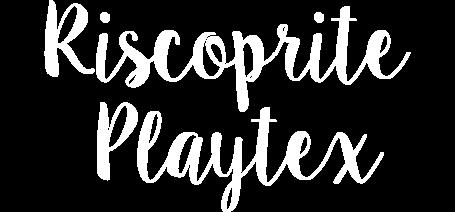 Riscoprite Playtex